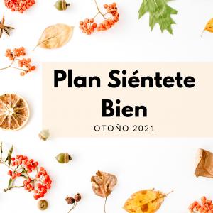 Plan Siéntete Bien Otoño 2021